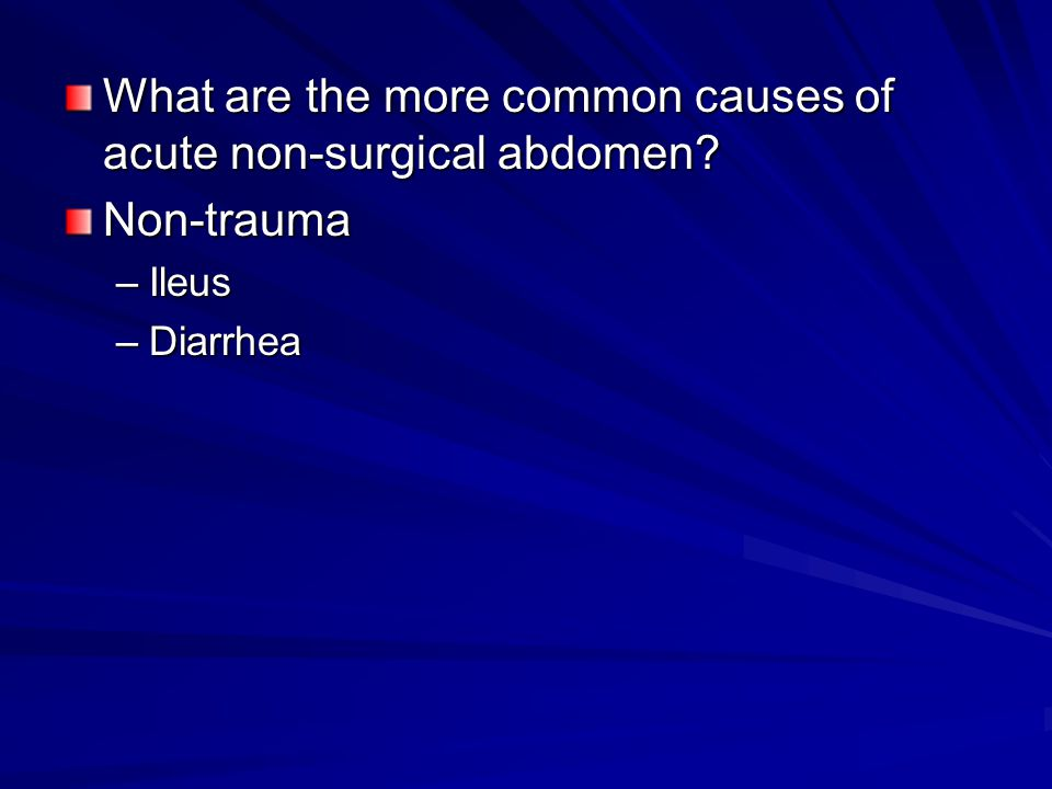 What are the more common causes of acute non-surgical abdomen