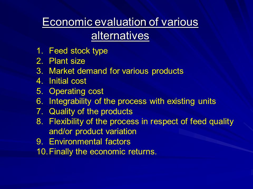 Economic evaluation of various alternatives