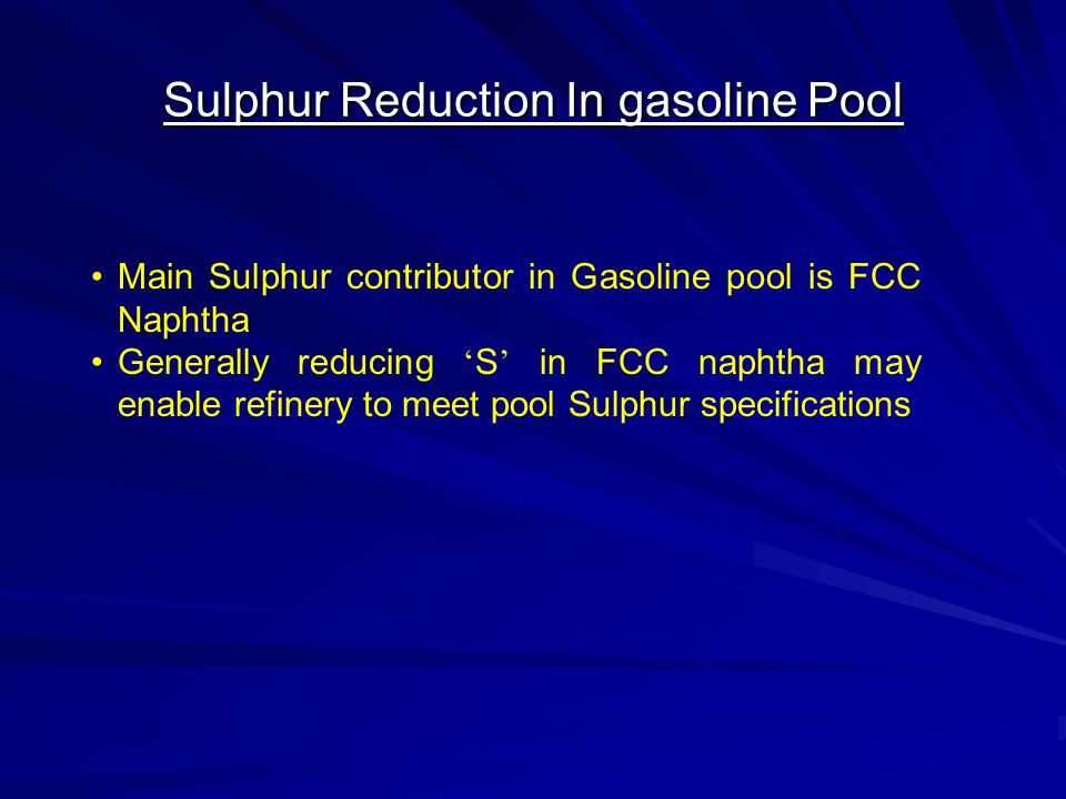 Sulphur Reduction In gasoline Pool