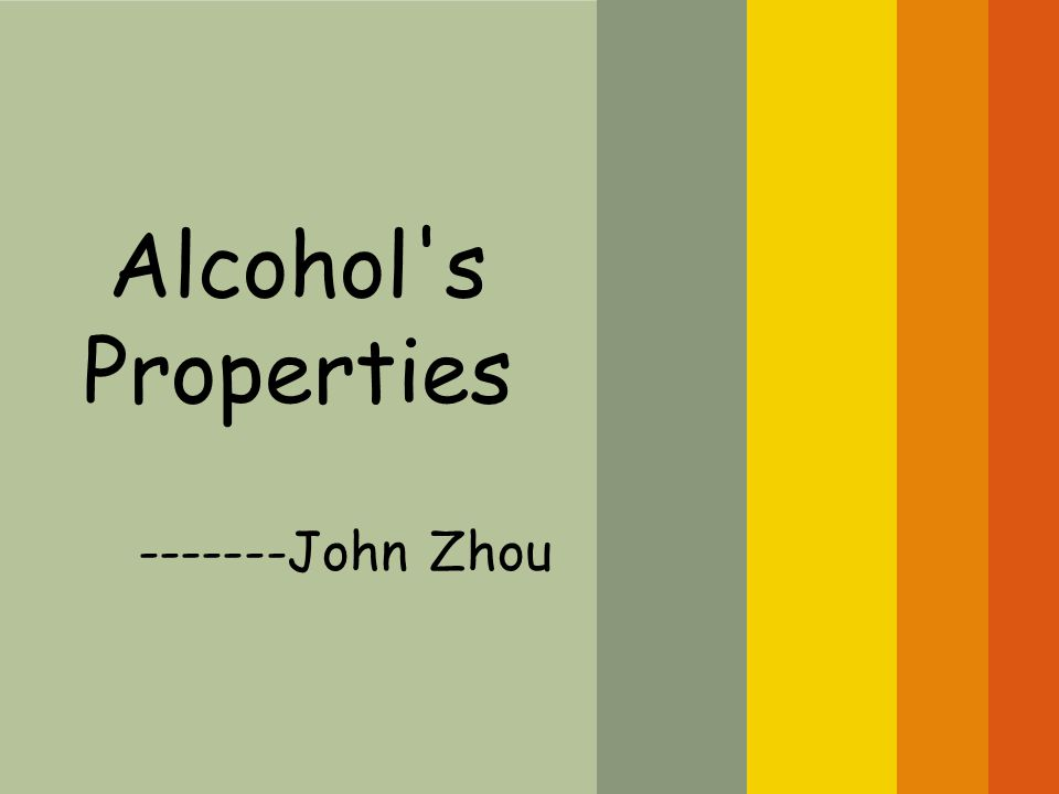 Alcohol s Properties -------John Zhou