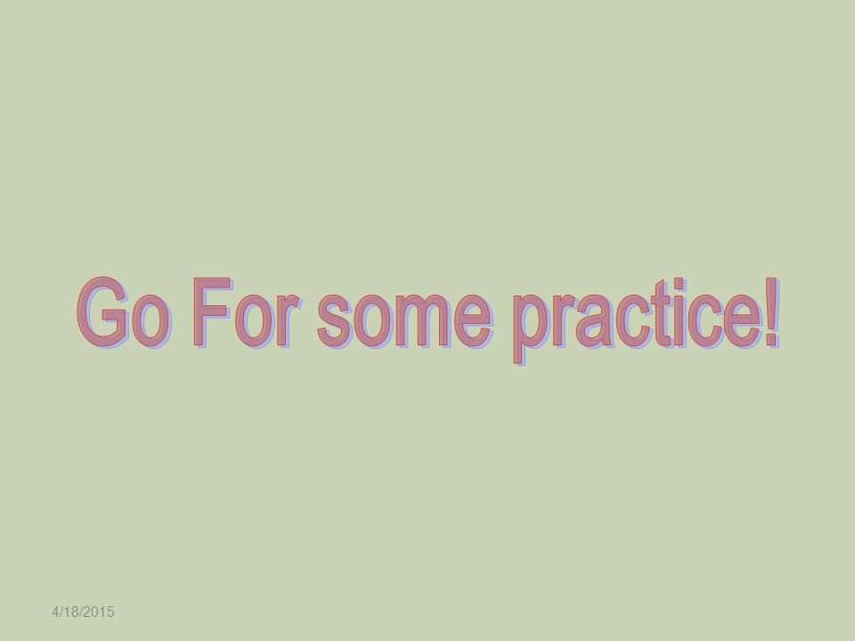 Go For some practice! 4/11/2017