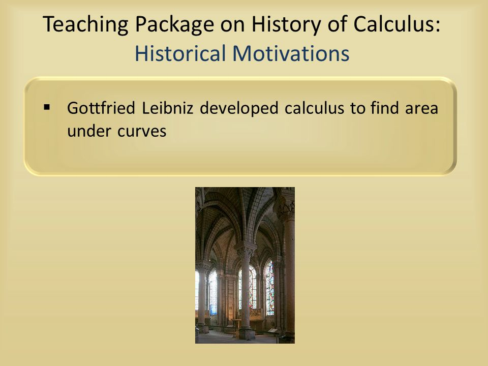 Teaching Package on History of Calculus: Historical Motivations