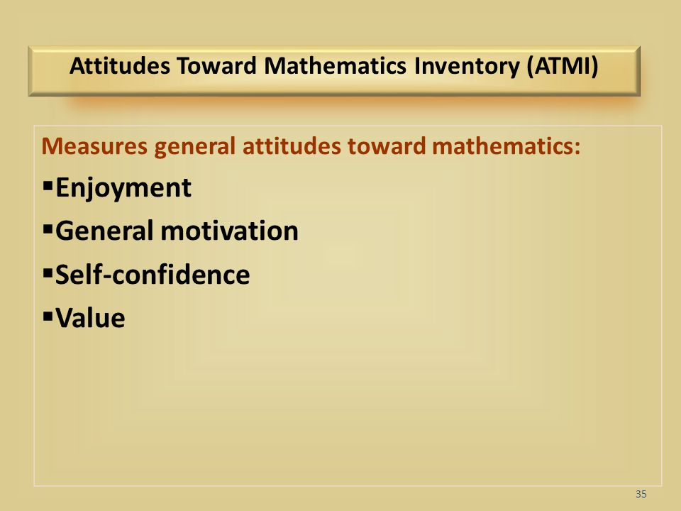 Attitudes Toward Mathematics Inventory (ATMI)