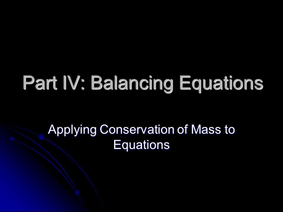 Part IV: Balancing Equations