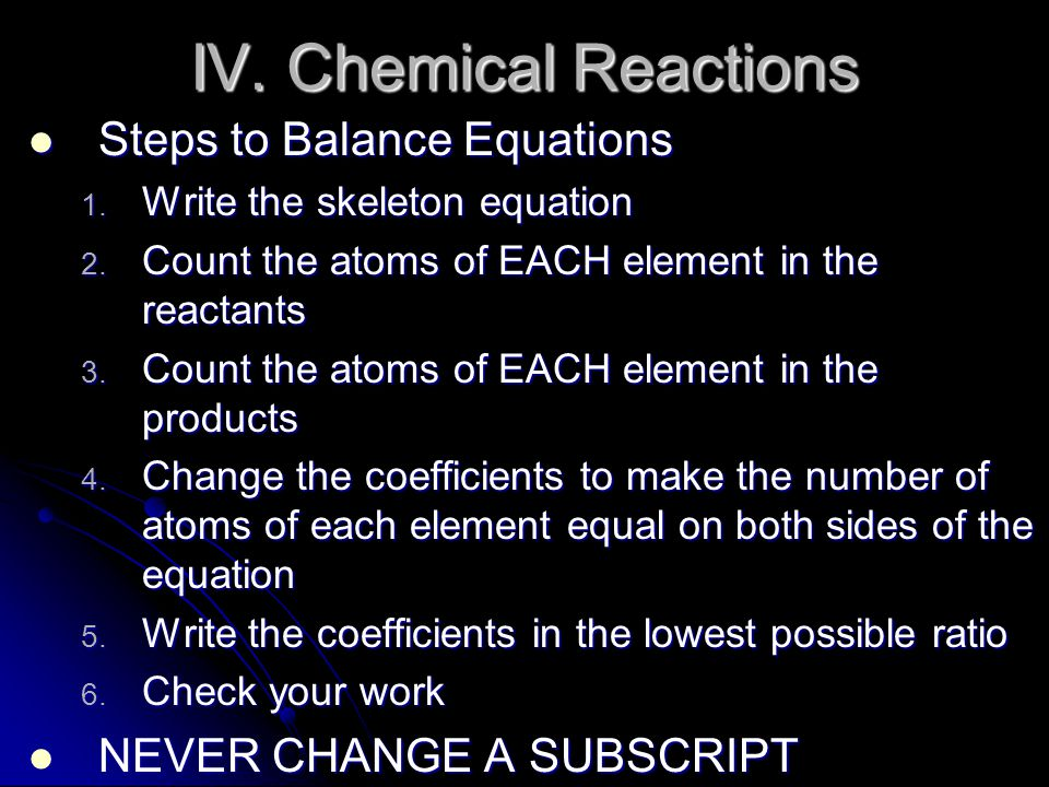 IV. Chemical Reactions Steps to Balance Equations