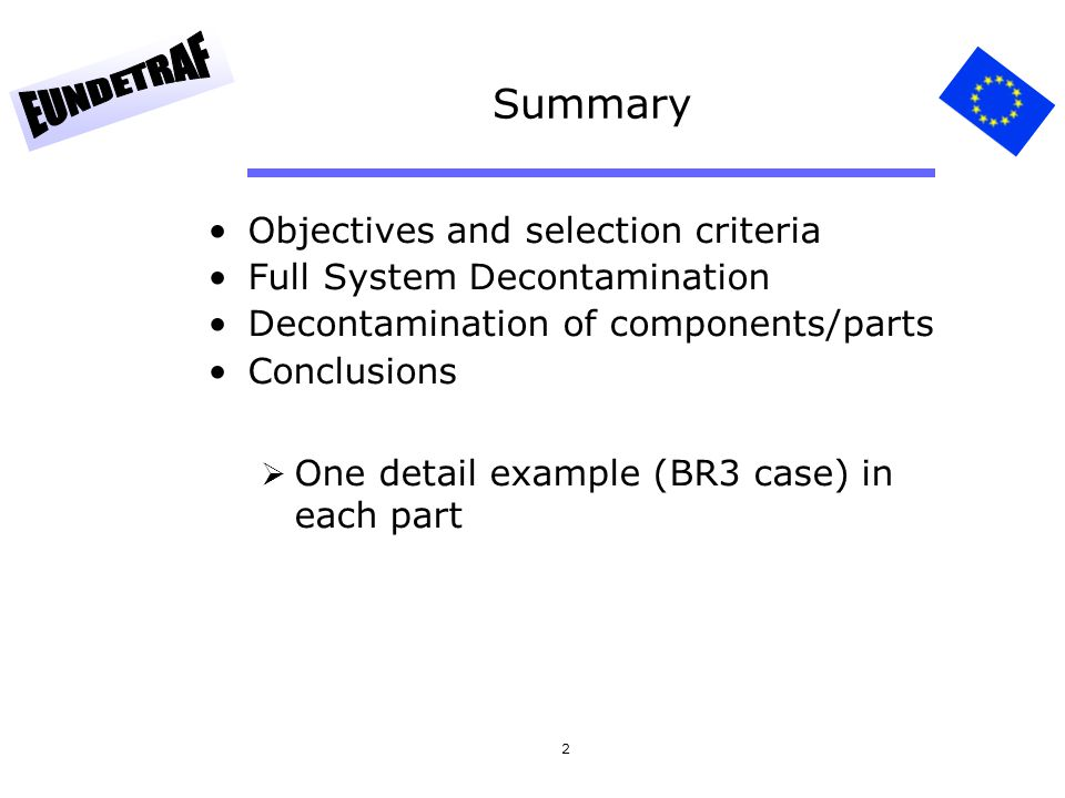 Summary Objectives and selection criteria Full System Decontamination