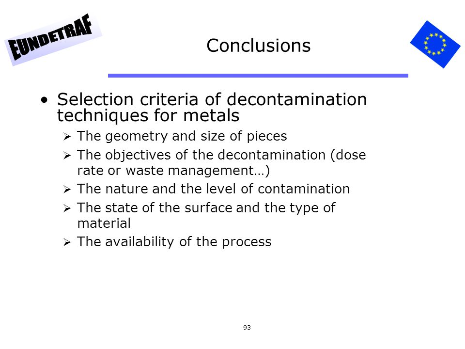 Conclusions Selection criteria of decontamination techniques for metals. The geometry and size of pieces.