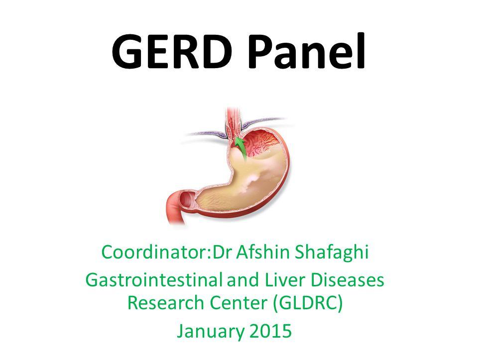 GERD Panel Coordinator:Dr Afshin Shafaghi