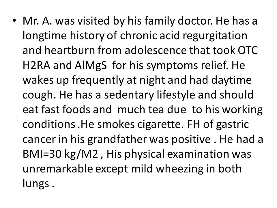 Mr. A. was visited by his family doctor