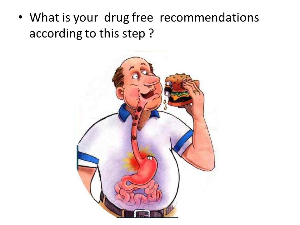 What is your drug free recommendations according to this step