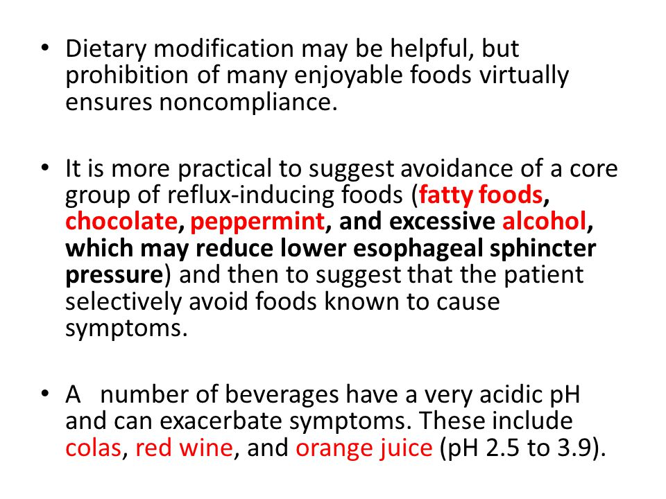 Dietary modification may be helpful, but prohibition of many enjoyable foods virtually ensures noncompliance.