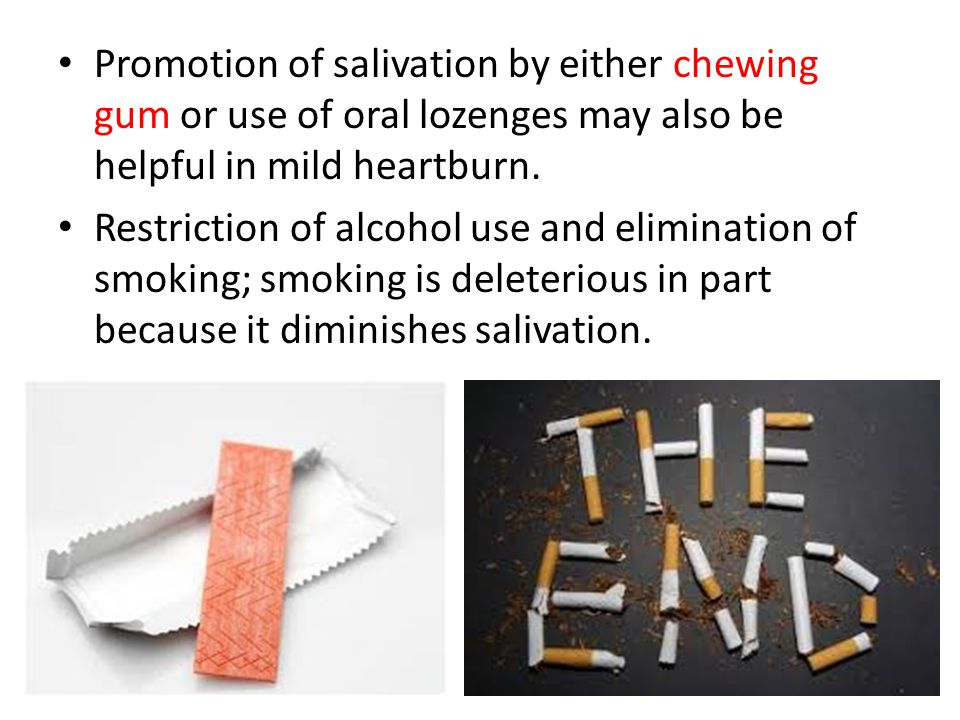 Promotion of salivation by either chewing gum or use of oral lozenges may also be helpful in mild heartburn.