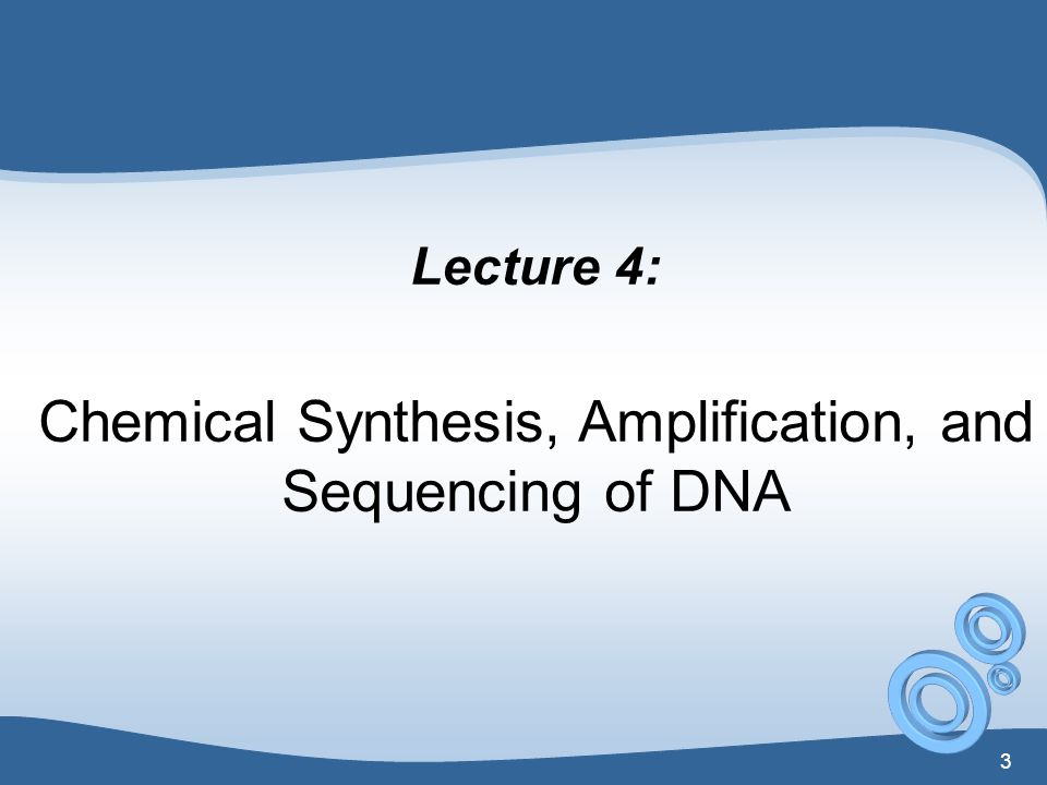 Chemical Synthesis, Amplification, and Sequencing of DNA