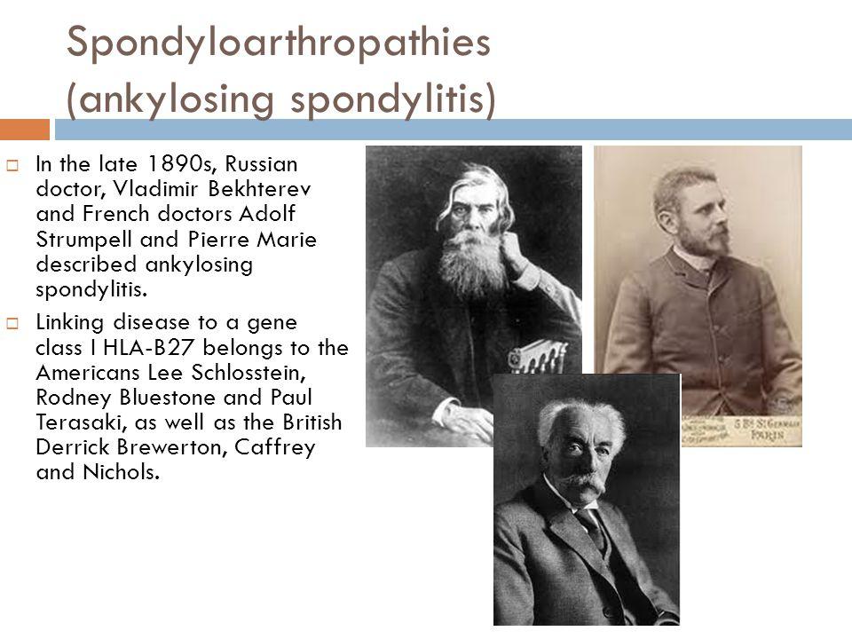 Spondyloarthropathies (ankylosing spondylitis)