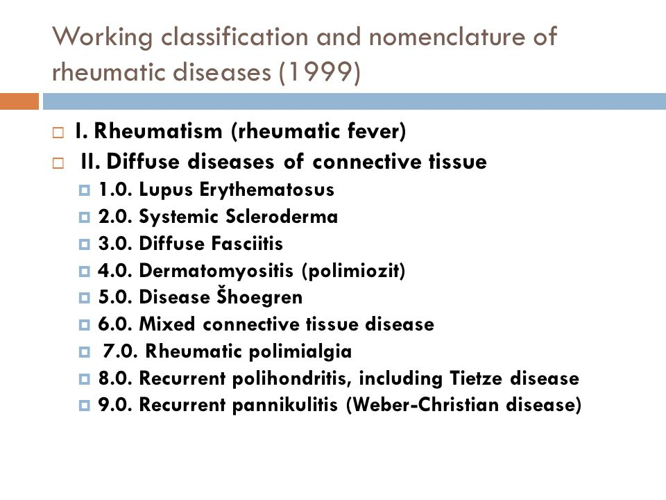 Working classification and nomenclature of rheumatic diseases (1999)