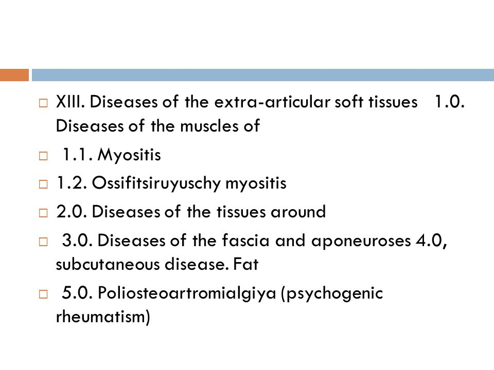 XIII. Diseases of the extra-articular soft tissues 1