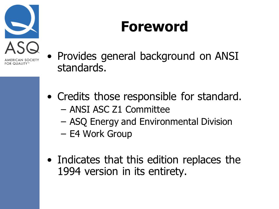 Foreword Provides general background on ANSI standards.