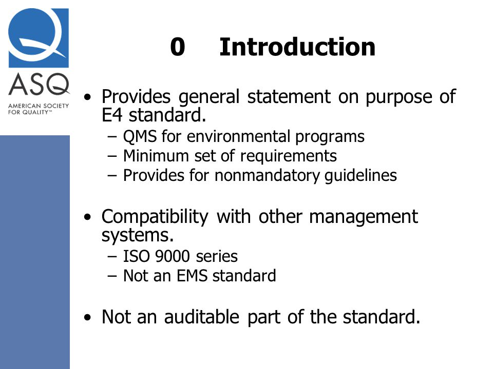 0 Introduction Provides general statement on purpose of E4 standard.