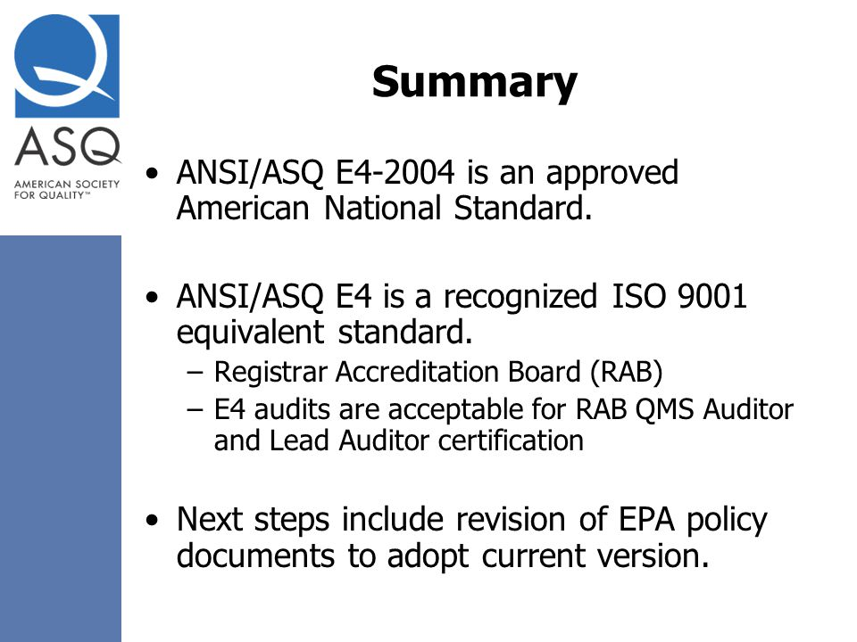 Summary ANSI/ASQ E4-2004 is an approved American National Standard.