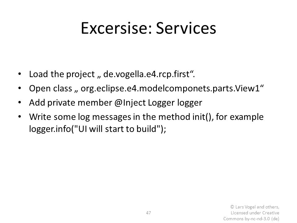 "Excersise: Services Load the project "" de.vogella.e4.rcp.first ."