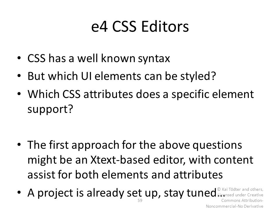 e4 CSS Editors CSS has a well known syntax