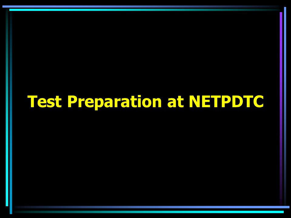 Test Preparation at NETPDTC