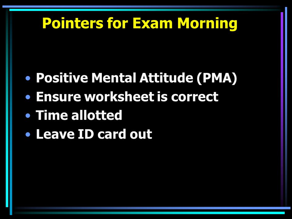 Pointers for Exam Morning