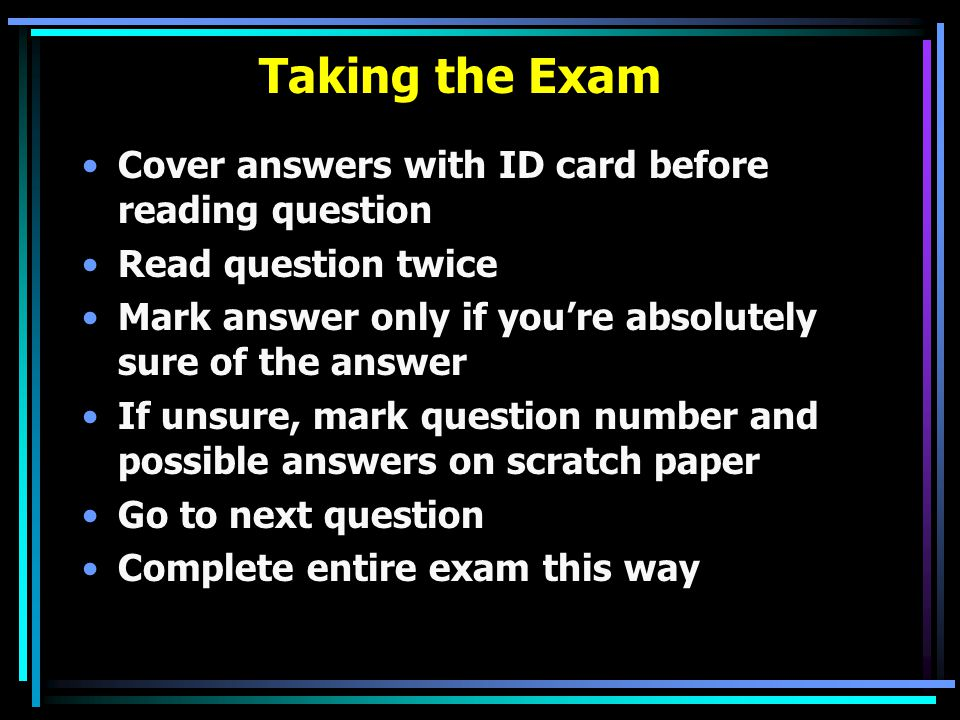 Taking the Exam Cover answers with ID card before reading question