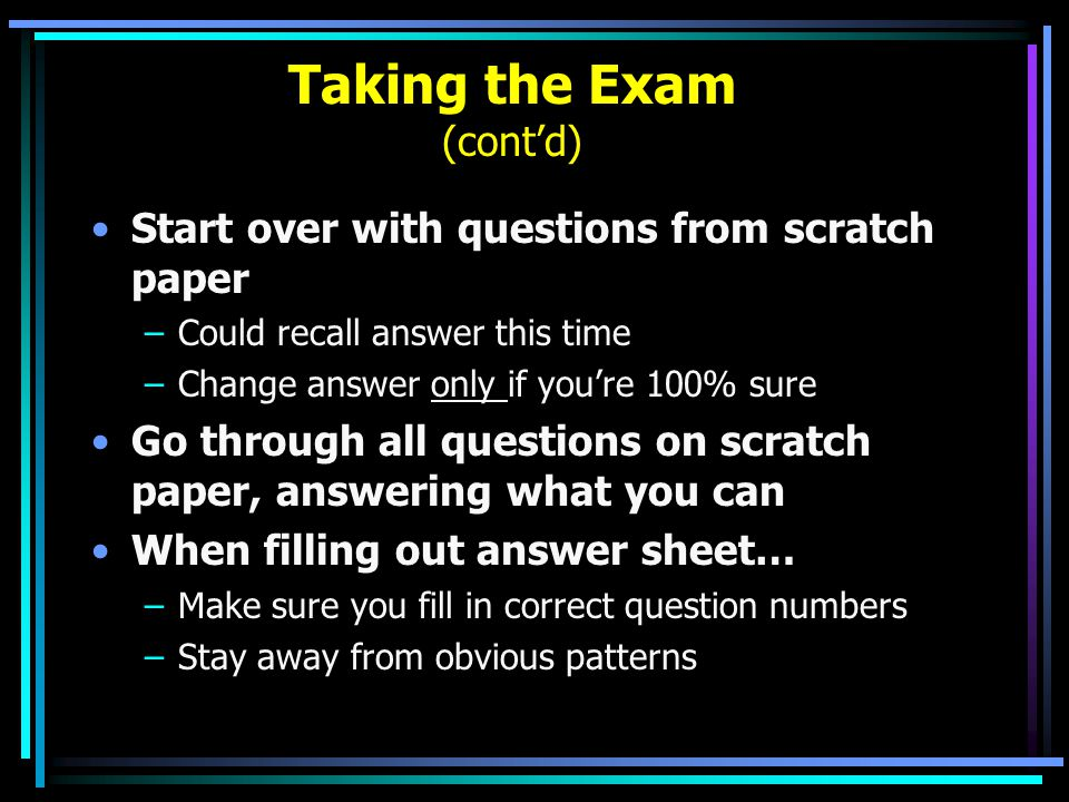 Taking the Exam (cont'd)