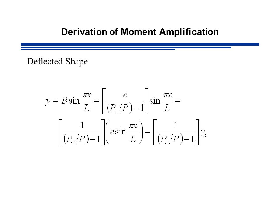 Derivation of Moment Amplification