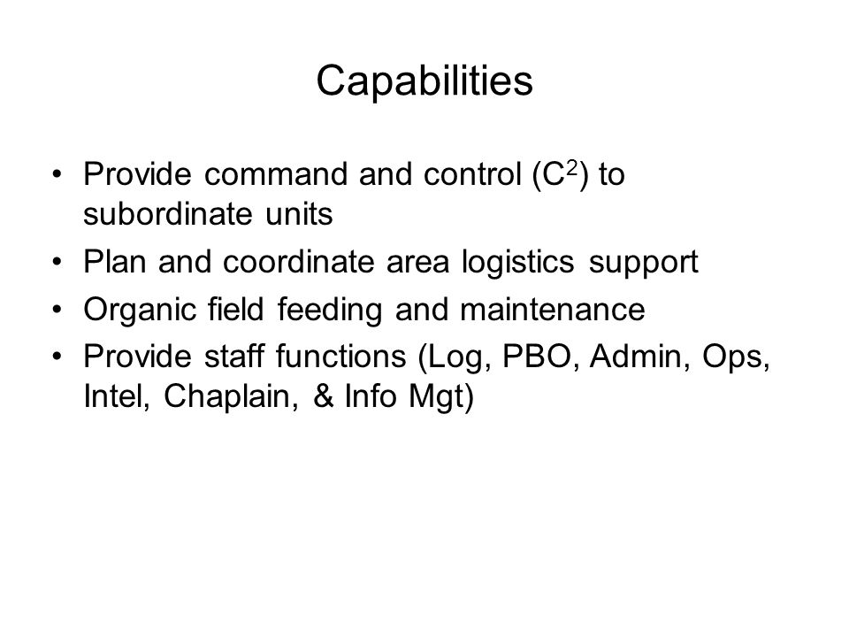 Capabilities Provide command and control (C2) to subordinate units