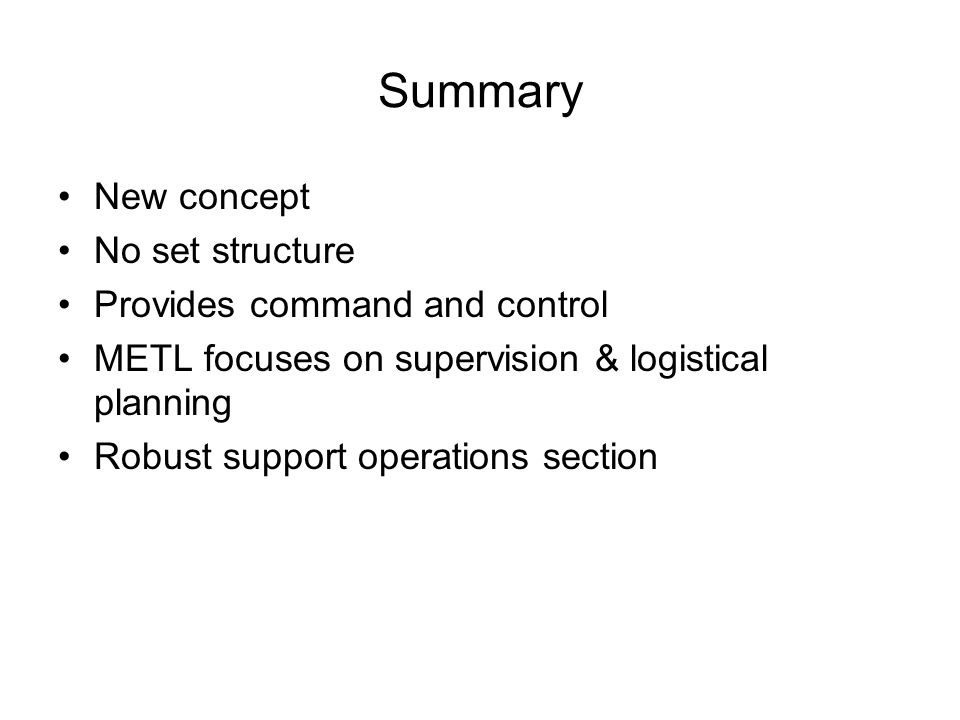 Summary New concept No set structure Provides command and control
