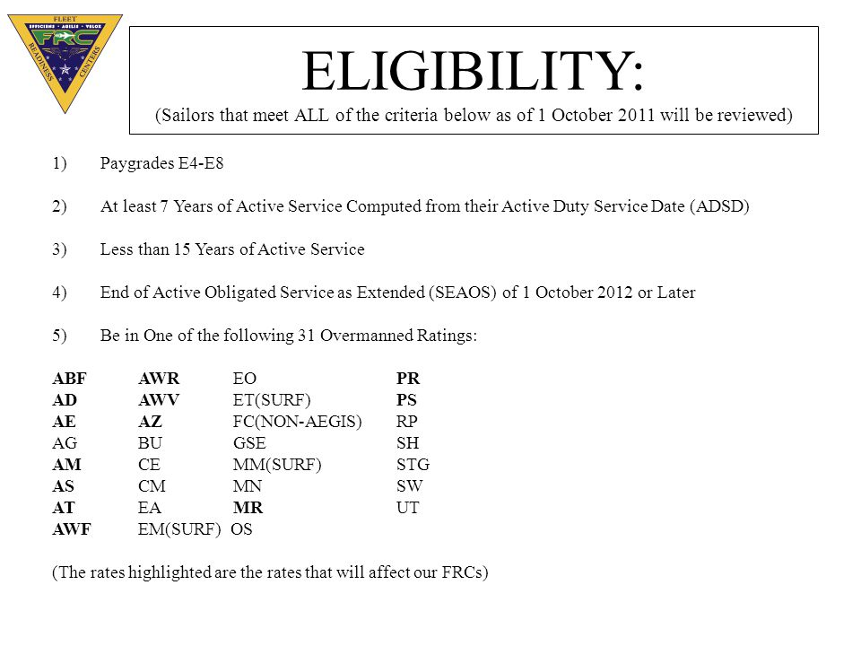 ELIGIBILITY: (Sailors that meet ALL of the criteria below as of 1 October 2011 will be reviewed)