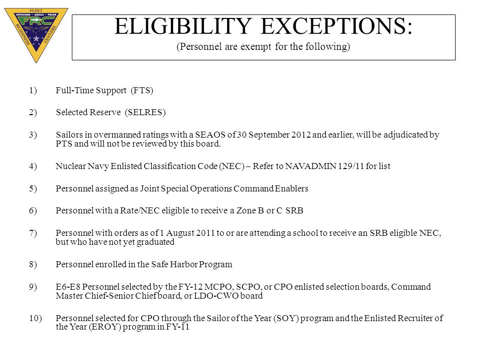 ELIGIBILITY EXCEPTIONS: (Personnel are exempt for the following)