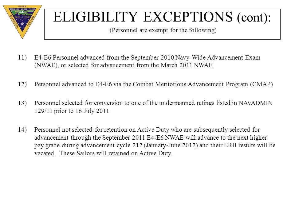 ELIGIBILITY EXCEPTIONS (cont): (Personnel are exempt for the following)