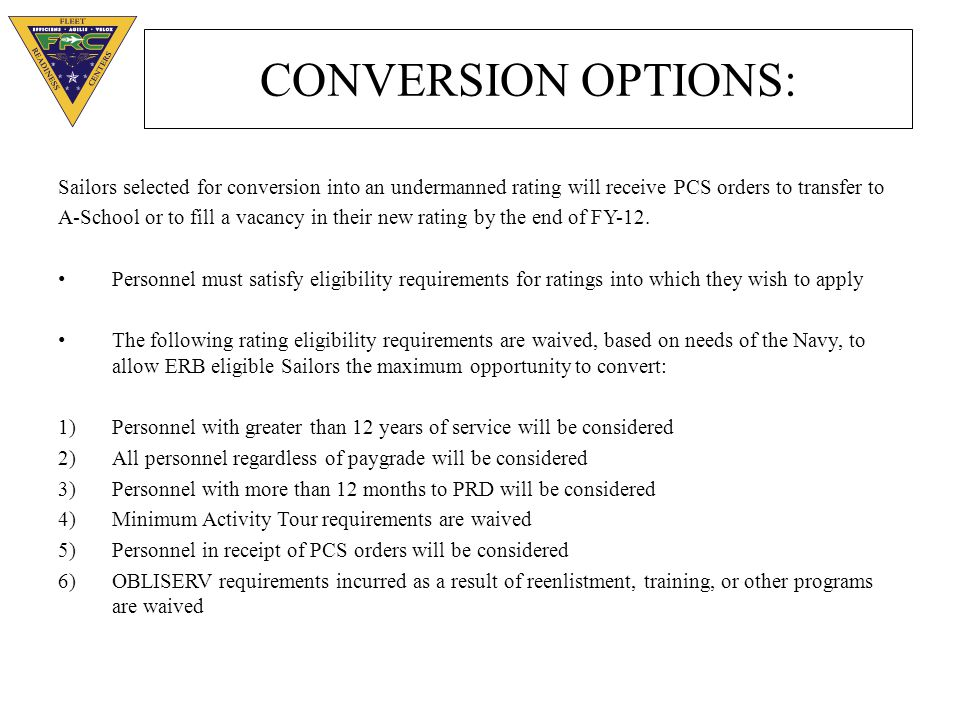 CONVERSION OPTIONS: Sailors selected for conversion into an undermanned rating will receive PCS orders to transfer to.