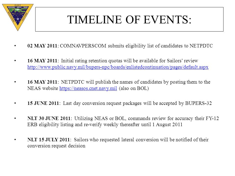 TIMELINE OF EVENTS: 02 MAY 2011: COMNAVPERSCOM submits eligibility list of candidates to NETPDTC.