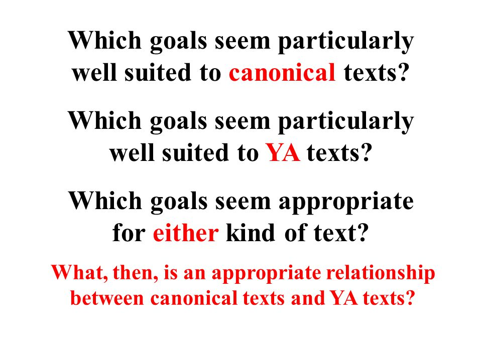 Which goals seem particularly well suited to canonical texts