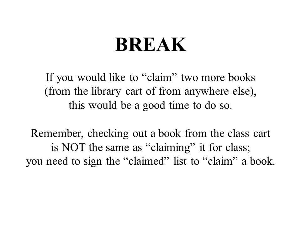 BREAK If you would like to claim two more books