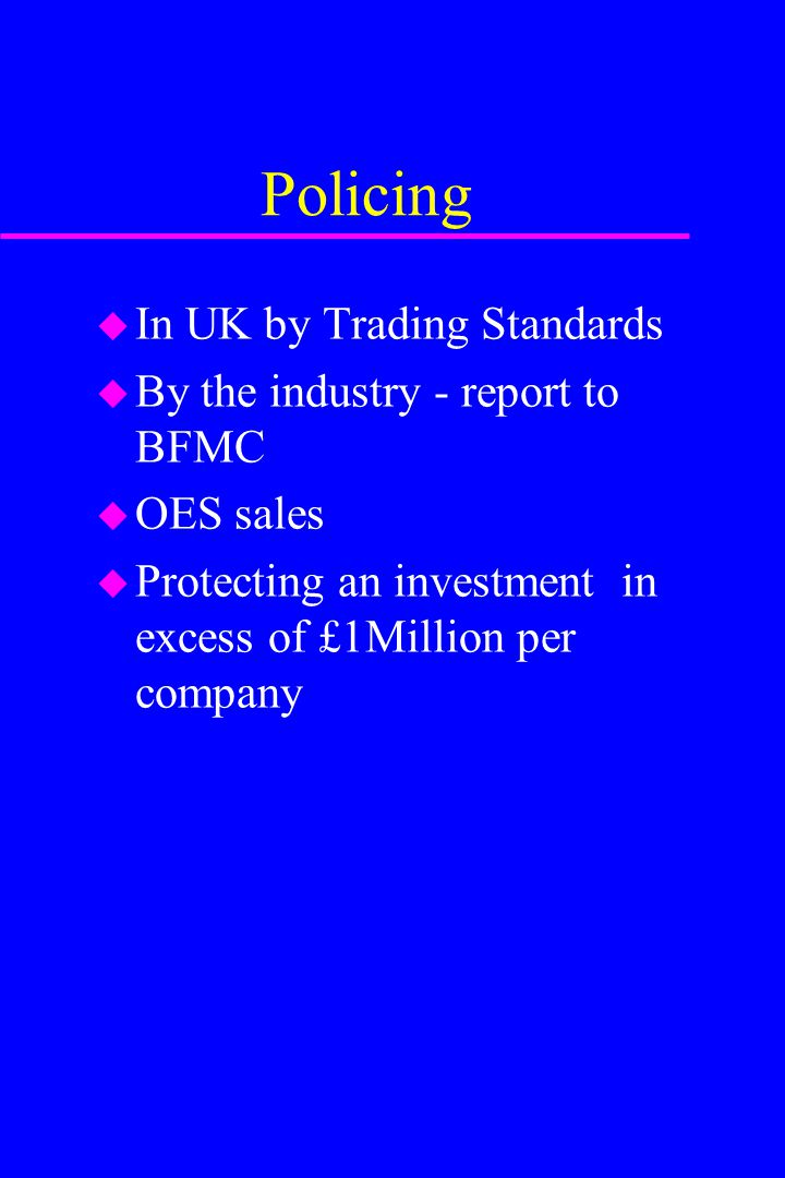Policing In UK by Trading Standards By the industry - report to BFMC