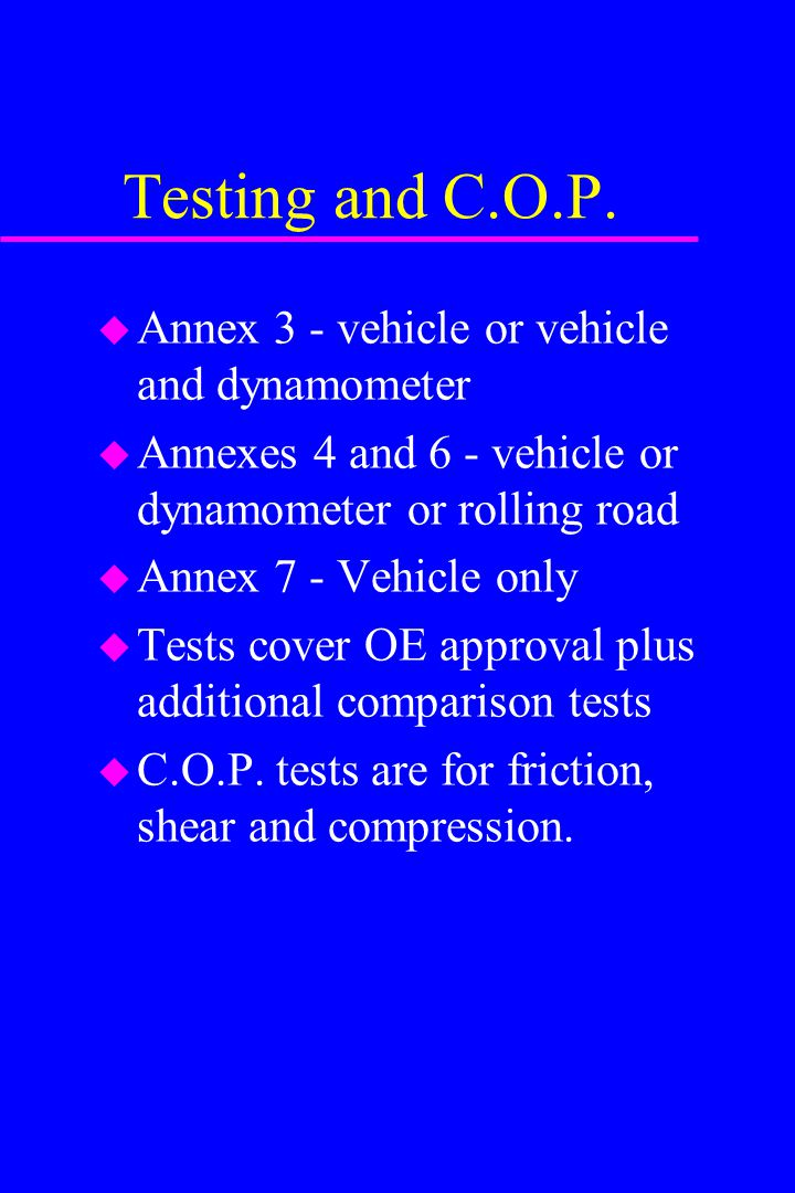 Testing and C.O.P. Annex 3 - vehicle or vehicle and dynamometer