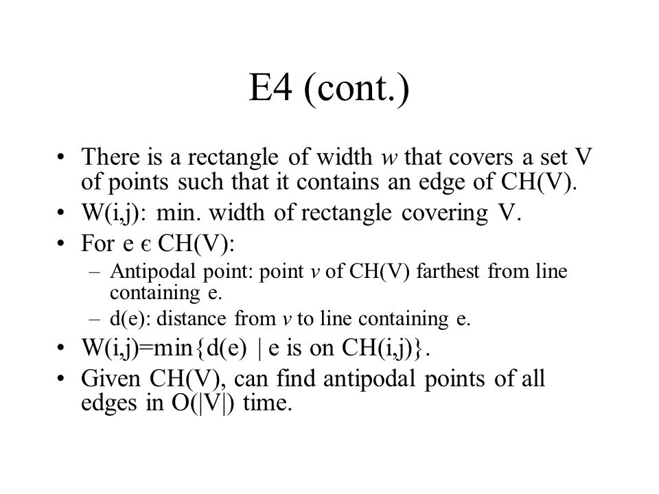 E4 (cont.) There is a rectangle of width w that covers a set V of points such that it contains an edge of CH(V).