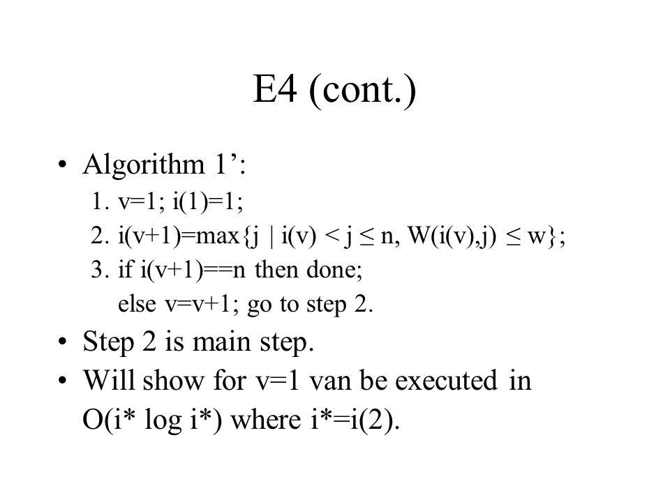 E4 (cont.) Algorithm 1': Step 2 is main step.