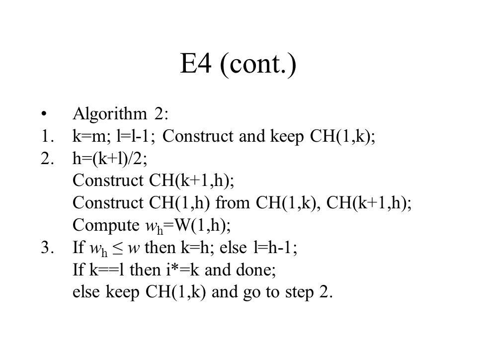 E4 (cont.) Algorithm 2: k=m; l=l-1; Construct and keep CH(1,k);