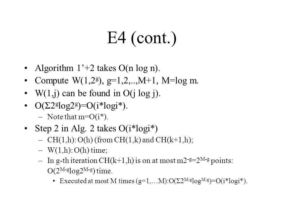 E4 (cont.) Algorithm 1'+2 takes O(n log n).