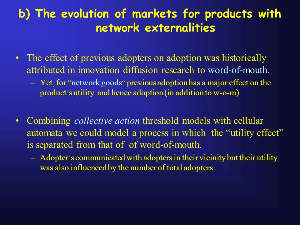 b) The evolution of markets for products with network externalities