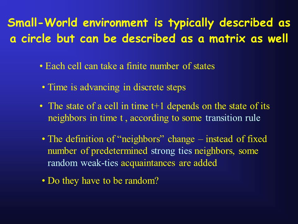 Small-World environment is typically described as a circle but can be described as a matrix as well