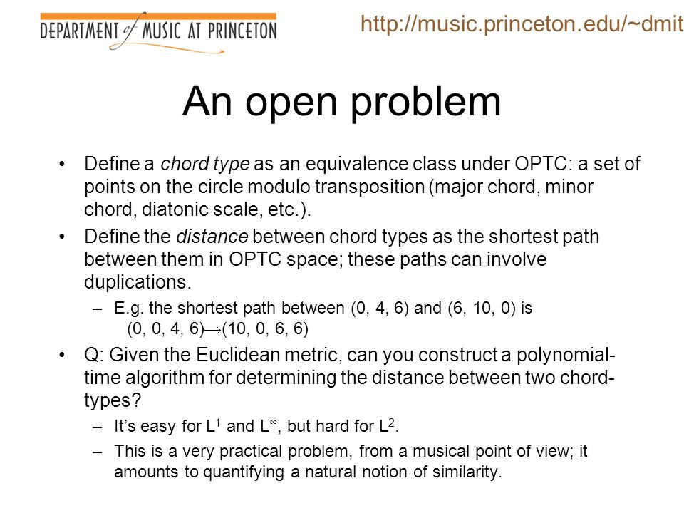 An open problem http://music.princeton.edu/~dmitri