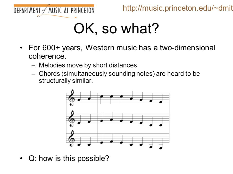 OK, so what http://music.princeton.edu/~dmitri