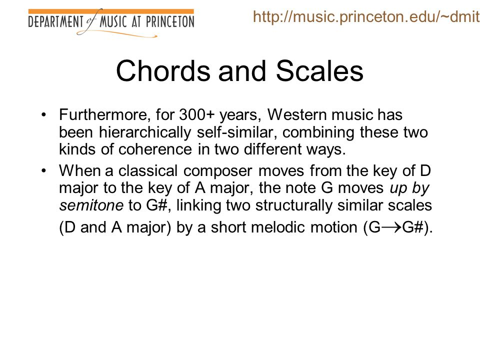 Chords and Scales http://music.princeton.edu/~dmitri